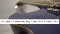 Cours de guitare : jouer American Boy d' Estelle & Kanye West