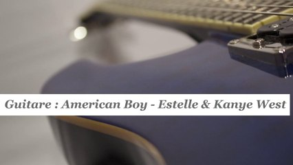 Cours de guitare : jouer American Boy d' Estelle & Kanye West