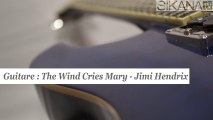 Cours de guitare : jouer The Wind Cries Mary de Jimi Hendrix