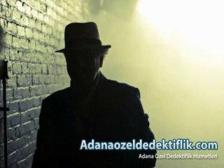 Dedektiflik Hizmetleri Adana