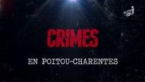 Reportage : Crimes en Poitou Charentes (1/2)