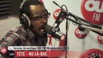 Tété - Nu-Là-Bas - Session Acoustique OÜI FM