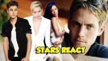 Paul Walker Death - Stars React, Rihanna, Justin Bieber, Miley Cyrus And More...