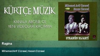 Mihemed Arif Cizrawi, Hesen Cizrawi - Ragina