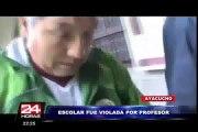 Ayacucho: alumna acusa a su profesor de haberla violado