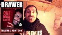 """Mini Trailer #1 - One man show Drawer """"Je fais peur aux gens"""""""