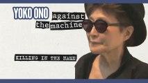 Yoko Ono Against The Machine