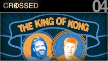 CROSSED / 04 / THE KING OF KONG