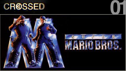 CROSSED / 01 / SUPER MARIO BROS
