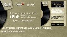 Jean Cocteau, Raymond Faure, Germaine Montéro - Le théâtre de Jean Cocteau