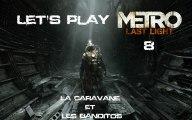 Metro Last Light - 8ieme Partie - la caravane et les banditos
