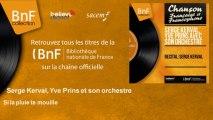 Serge Kerval, Yve Prins et son orchestre - Si la pluie te mouille