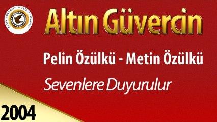 Pelin Özülkü & Metin Özülkü - Sevenlere Duyurulur