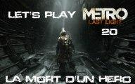 Metro Last Light - 20ieme Partie Fin - La fin d'un hero