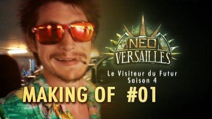 Le Visiteur du Futur - Neo-Versailles - Making Of saison 4