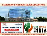 Spaze Upcoming Project$$9910013007$$sector 92 retail shops gurgaon