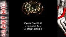Guida: Silent Hill - Episodio 14 - Alessa Gillespie(/!\ Puppet Cybil /!\
