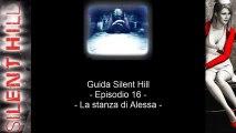 Guida: Silent Hill - Episodio 16 - La stanza di Alessa