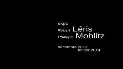 Teaser Mohltiz & Léris à la Galerie La Traversée