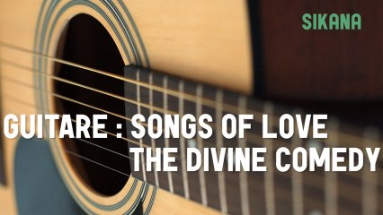 Cours de guitare : jouer Songs Of Love de The Divine Comedy