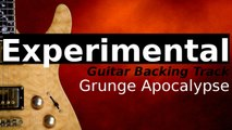 Experimental Grunge Rock Backing Track for Guitar in A# Minor - Grunge Apocalypse