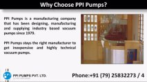 Vacuum Pumps & Machineries for Wide Industrial Usages by www.ppipumps.com