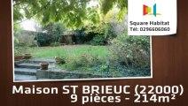 A vendre - Maison/villa - ST BRIEUC (22000) - 9 pièces - 214m²