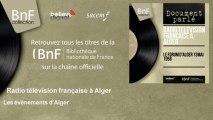 Radio télévision française à Alger - Les évènements d'Alger