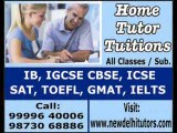 HOME TUTOR HOME TUITION TEACHER COACHING FOR IELTS GMAT SAT IN DELHI GURGAON CALL 9999640006