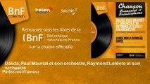 Dalida, Paul Mauriat et son orchestre, Raymond Lefèvre et son orchestre - Parlez moi d'amour