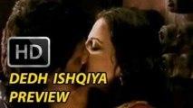 Dedh Ishqiya Movie Preview | Madhuri Dixit, Arshad Warsi, Naseeruddin Shah, Huma Qureshi