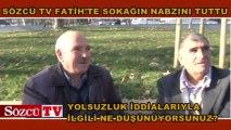 Sözcü TV Fatih'te sokağın nabzını tuttu