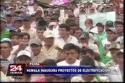 Presidente Ollanta Humala inauguró proyectos de electrificación en Piura