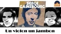 Serge Gainsbourg - Un violon un jambon (HD) Officiel Seniors Musik