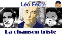 Léo Ferré - La chanson triste (HD) Officiel Seniors Musik