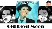 Frank Sinatra - Old Devil Moon (HD) Officiel Seniors Musik