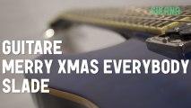 Cours de guitare : jouer Merry Xmas Everybody de Slade