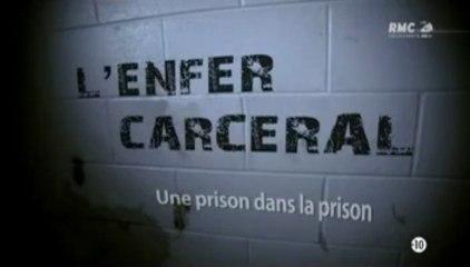 L'enfer carceral - Une prison dans la prison