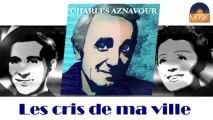 Charles Aznavour et Pierre Roche - Les cris de ma ville (HD) Officiel Seniors Musik