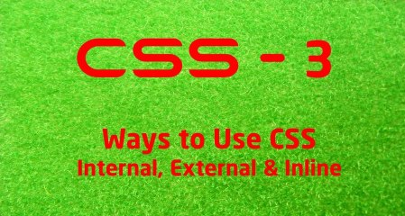 CSS - 3 LearnWithSaad - Ways to Use Css