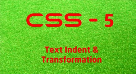 CSS - 5 LearnWithSaad - Text Indent & transformation