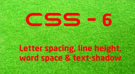 CSS - 6 LearnWithSaad - Spacing, line height & text shadow