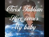 Christ Fablian - Here comes my baby Live