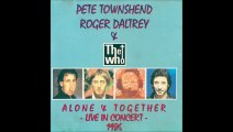 behind blue eye Peter Townshend & Roger Daltrey - The Who live in concert 1986 alone and together