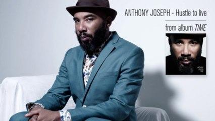 Anthony Joseph - Hustle To Live (lyrics in description)