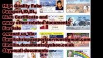 HIGH QUALITY FAKE ID , PASSPORT , DRIVERS LICENSE , BIRTH CERTIFICATE  ,DIPLOMAS e.t.c