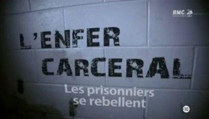 L'enfer carceral - Les prisonniers se rebellent