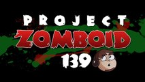 Let's Play Project Zomboid [139] - Get Knifed