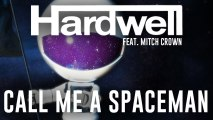 Hardwell  Ft. Mitch Crown - Call Me A Spaceman (Extended Mix)