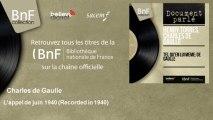 Charles de Gaulle - L'appel de juin 1940 - Recorded in 1940